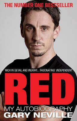Red: My Autobiography - Neville, Gary