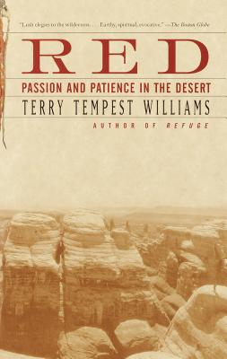 Red: Passion and Patience in the Desert - Williams, Terry Tempest