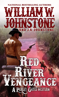 Red River Vengeance - Johnstone, William W, and Johnstone, J A