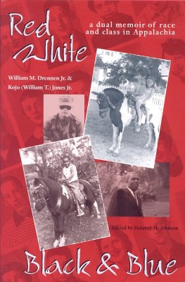 Red, White, Black, & Blue: A Dual Memoir of Race and Class in Appalachia - Drennen, William M, and Jones, Kojo, Jr., and Johnson, Dolores M (Editor)