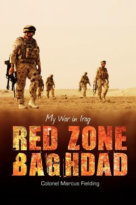 Red Zone Baghdad: My War in Iraq -