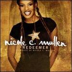 Redeemer: The Best of Nicole C. Mullen
