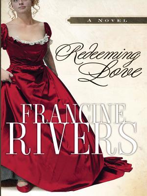 Redeeming Love - Rivers, Francine