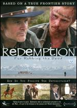 Redemption: For Robbing the Dead - Tom Russell