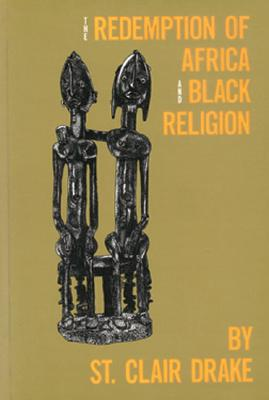 Redemption of Africa and Black Religion - St, Claire Drake, and Drake, St Clair