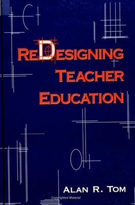 Redesigning Teacher Education - Tom, Alan R