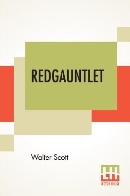 Redgauntlet - Scott, Walter