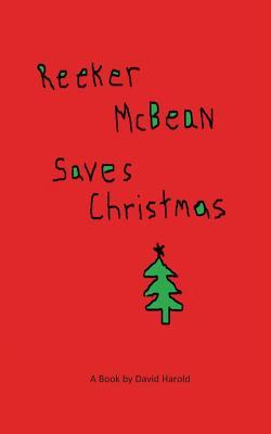 Reeker McBean Saves Christmas - Harold, David