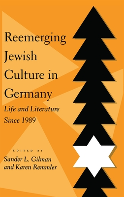 Reemerging Jewish Culture in Germany: Life and Literature Since 1989 - Ernesto Csar, Liendo, and Gear, Maria Carmen, and Scott, Lila Lee