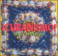 Reencarnacion - ¡Cubanismo!
