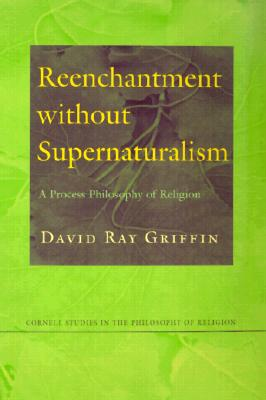 Reenchantment without Supernaturalism - Griffin, David Ray
