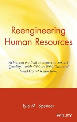 Reengineering Human Resources - Spencer, Lyle M.