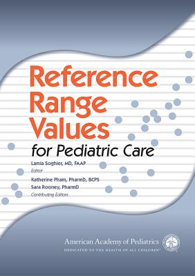 Reference Range Values for Pediatric Care - Soghier, Lamia (Editor)