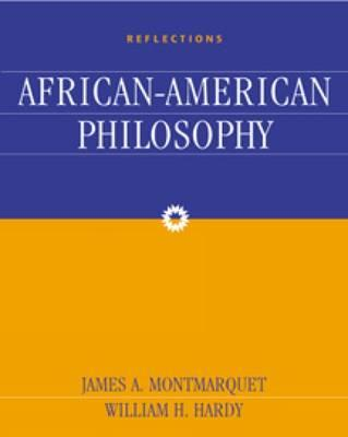 Reflections: An Anthology of African-American Philosophy - Montmarquet, James, and Hardy, William H.