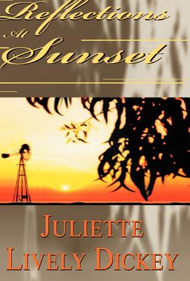 Reflections at Sunset - Dickey, Juliette Lively