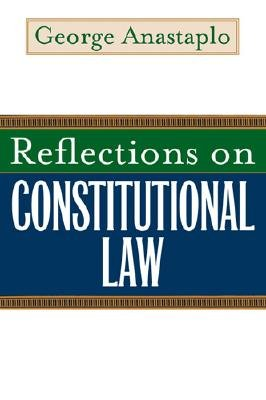 Reflections on Constitutional Law - Anastaplo, George, Professor
