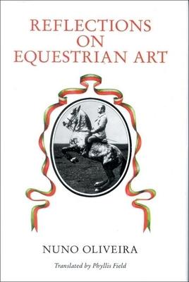 Reflections on Equestrian Art - Oliveira, Nuno