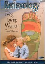 Reflexology and the Living, Loving Woman: The Timeless Art of Self Healing