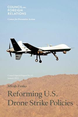 Reforming U.S. Drone Strike Policies - Zenko, Micah
