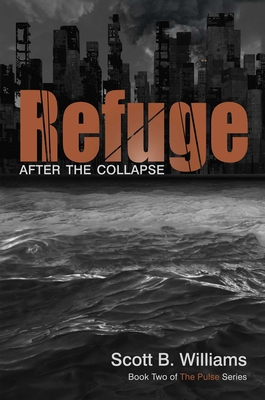 Refuge: After the Collapse - Williams, Scott B