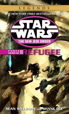 Refugee: Star Wars Legends: Force Heretic, Book II - Williams, Sean, and Dix, Shane