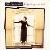 Regarding the Soul - Dee Carstensen