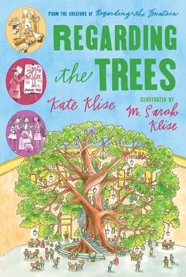 Regarding the Trees: A Splintered Saga Rooted in Secrets - Klise, Kate