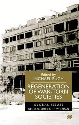 Regeneration of War-torn Societies - Pugh, Michael C. (Editor)