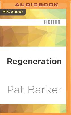 Regeneration - Barker, Pat, and Firth, Peter (Read by)