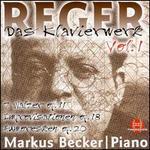 Reger: Das Klavierwerk, Vol. 1