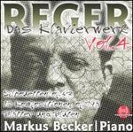 Reger: Das Klavierwerk, Vol. 4