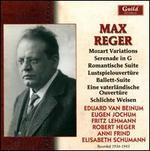 Reger: Mozart Variations; Serenade; Romantische Suite; Lustspielouvertüre; & others