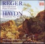 Reger: Piano Concerto; Haydn: Symphony No. 95
