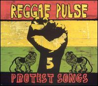 Reggae Pulse, Vol. 5: Protest Songs - Various Artists