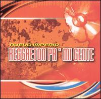Reggaeton Pa' Mi Gente - Nuevo Imperio