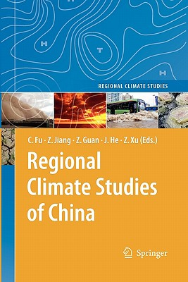 Regional Climate Studies of China - Fu, Congbin (Volume editor), and Jiang, Zhihong (Volume editor), and Guan, Zhaoyong (Volume editor)