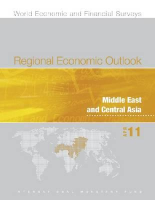 Regional Economic Outlook: Middle East and Central Asia: Apr-11 - International Monetary Fund (IMF)