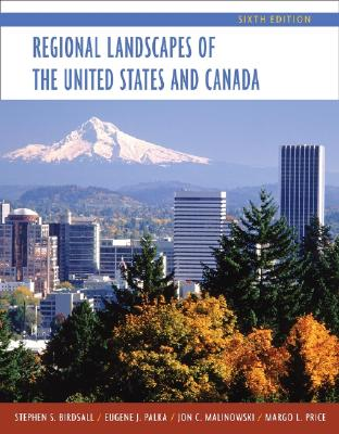 Regional Landscapes of the United States and Canada - Birdsall, Stephen S, and Palka, Eugene Joseph, and Malinowski, Jon, PH.D.