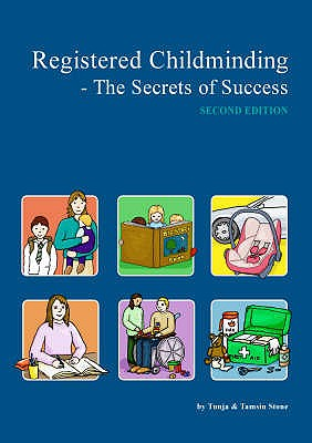 Registered Childminding: The Secrets of Success - Stone, Tunja, and Stone, Tamsin
