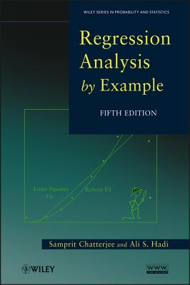 Regression Analysis by Example - Chatterjee, Samprit, and Hadi, Ali S.