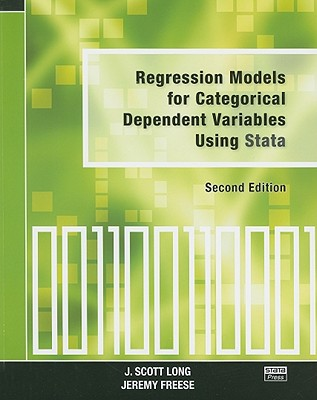 Regression Models for Categorical Dependent Variables Using Stata - Long, J Scott, and Freese, Jeremy