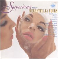 Regretfully Yours - Superdrag