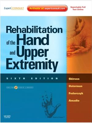 Rehabilitation of the Hand and Upper Extremity, 2-Volume Set: Expert Consult: Online and Print - Skirven, Terri M, Otr/L, Cht, and Osterman, A Lee, MD, and Fedorczyk, Jane, PT, PhD, Cht, Atc