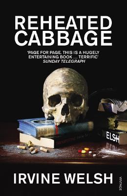 Reheated Cabbage: Tales of Chemical Degeneration - Welsh, Irvine