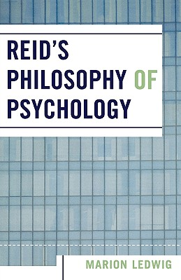 Reid's Philosophy of Psychology - Ledwig, Marion