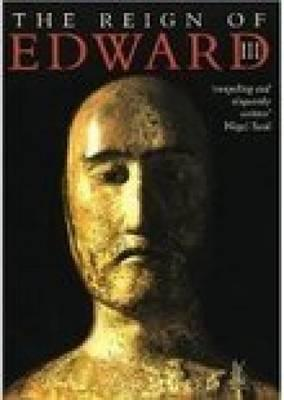 Reign of Edward III - Ormrod, W M, and Ormrod