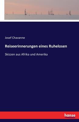 Reiseerinnerungen Eines Ruhelosen - Chavanne, Josef