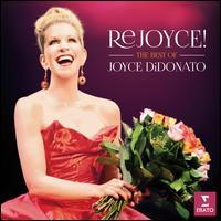 Rejoyce! The Best of Joyce DiDonato - Anna Netrebko (soprano); Edgaras Montvidas (tenor); Elena Semenova (soprano); Europa Galante;...