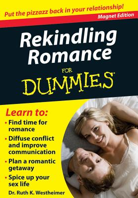 Rekindling Romance for Dummies: Put the Pizzazz Back in Your Relationship! - Westheimer, Ruth K, Dr.