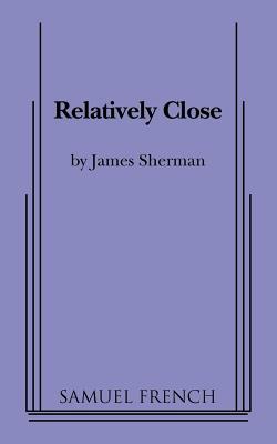 Relatively Close - Sherman, James